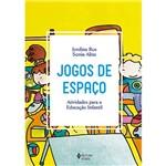 Livro - Jogos de Espaço - Atividades para a Educação Infantil