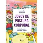 Livro - Jogos de Postura Corporal - Atividades para a Educação Infantil
