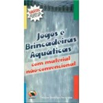 Livro - Jogos e Brincadeiras Aquáticos: com Material Não-Convencional