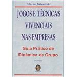 Livro - Jogos e Técnicas Vivenciais Nas Empresas - Guia Prático de Dinâmica de Grupo
