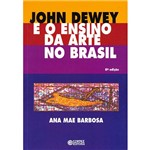Livro - John Dewey e o Ensino da Arte no Brasil