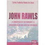 Livro - John Rawls - a Concepção de Ser Humano e a Fundamentação dos Direitos