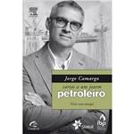Livro - Jorge Camargo: Cartas a um Jovem Petroleiro - Viver com Energia