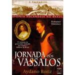 Livro - Jornada dos Vassalos: Epopeia Holandesa no Brasil