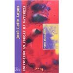 Livro - José Leite Lopes: Unificando as Forças da Natureza