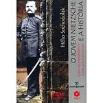 Livro - Jovem Nietzsche e a História, o - Como Ser Intempestivo e Duelar com o Seu Tempo