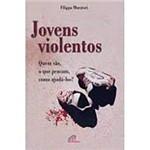 Livro - Jovens Violentos: Quem São, o que Pensam, Como Ajuda-los