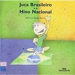 Livro - Juca Brasileiro e o Hino Nacional