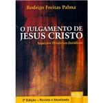 Livro - Julgamento de Jesus Cristo - Aspectos Históricos - Jurídicos, o