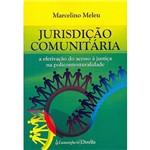 Livro - Jurisdição Comunitária: a Efetivação do Acesso à Justiça na Policontexturalidade