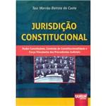 Livro - Jurisdição Constitucional: Poder Constituinte, Controle de Constitucionalidade e Força Vinculante dos Precedentes Judiciais