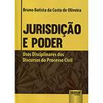 Livro - Jurisdição e Poder: Usos Disciplinares dos Discursos do Processo Civil