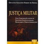 Livro - Justiça Militar: uma Comparação Entre os Sistemas Constitucionais Brasileiro e Norte-americano