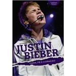 Livro - Justin Bieber, Fama, Fé e Coração