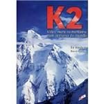 Livro - K2 - Vida e Morte na Montanha Mais Perigosa do Mundo