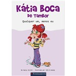 Livro - Kátia Boca de Tambor: Qualquer Um, Menos eu