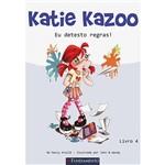 Livro - Katie Kazoo - eu Detesto Regras! - Livro 4