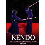 Livro - Kendo - Guia Essencial para Dominar a Arte