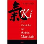 Livro - Ki e o Caminho das Artes Marciais