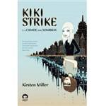 Livro - Kiki Strike e a Cidade das Sombras