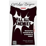 Livro - Kill All Enemies: Você já Teve a Sensação de não se Encaixar no Mundo?