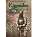 Livro - Kingmaker: o Abandono da Fé