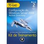 Livro - Kit de Treinamento: Configuração do Windows Server 2008 Active Directory - Exame MCTS 70-640