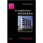 Livro - La Arquitectura Moderna: Romanticismo Y Reintegración