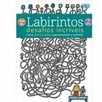 Livro - Labirintos: Desafios Incríveis