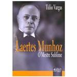 Livro - Laertes Munhoz - o Mestre Sublime