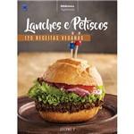 Livro - Lanches e Petiscos: 120 Receita Veganas - Coleção Biblioteca Vegetarianos - Vol. 2