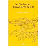 Livro - Le Corbusier: Riscos Brasileiros
