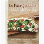Livro - Le Pain Quotidien: o Livro de Receitas