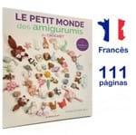 Livro Le Petit Monde Des Amigurumis (O Pequeno Mundo dos Amigurumis)