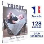 Livro Le Tricot C'est Tendance - Bébés Tendresse Nº 07