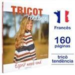 Livro Le Tricot C'est Tendance - Esprit Week-End Nº 01