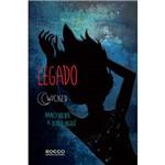 Livro - Legado - Série Wicked - Vol. 3