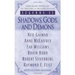 Livro - Legends Ii - Shadows, Gods, And Demons