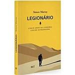 Livro : Legionário - Cinco Anos na Legendária Legião Estrangeira