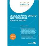 Livro - Legislação de Direito Internacional: Público e Privado (Coleção Saraiva de Legislação)