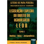 Livro - Legislação Especial do Direito do Agronegócio LEDA - Tomo I