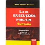 Livro - Lei de Execuções Fiscais Anotada: Comentários, Doutrina e Jurisprudência