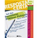 Livro - Lei dos Servidores Públicos Federais - Lei Nº 8.112/90 - Volume 5 - Coleção Resposta Certa