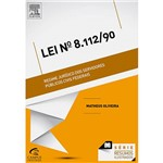 Livro - Lei Nº 8.112/1990: Regime Jurídico dos Servidores Públicos Civis Federais - Série Resumos Ilustrados