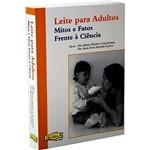 Livro - Leite para Adultos - Mitos e Fatos Frente a Ciência