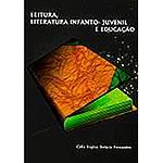 Livro - Leitura, Literatura Infanto-Juvenil e Educação