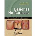 Livro - Lesiones no Cariosas: El Nuevo Desafío de La OdontologÍa