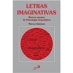 Livro - Letras Imaginativas - Breves Ensaios de Psicologia Arquetípica