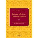 Livro - Letras, Ofícios e Bons Costumes : Civilidade, Ordem e Sociabilidade na América Portuguesa