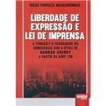 Livro - Liberdade de Expressão e Lei de Imprensa: a Tensão e a Fragilidade na Democracia Sob a Ótica de Hannah Arendt a Partir da ADPF 130